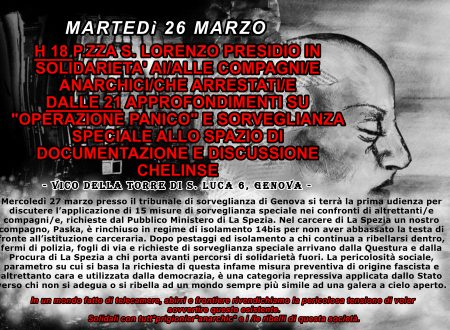 """Genova – 26/3 – Presidio in solidarietà ai/alle compagni/e anarchici/che arrestati/e e approfondimenti su """"operazione panico"""" e sorveglianza speciale"""