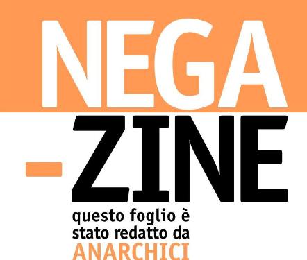 """Edizioni Anarchismo: Sono disponibili """"Negazine"""" n. 4 e la terza edizione di """"Anarchismo insurrezionalista"""""""