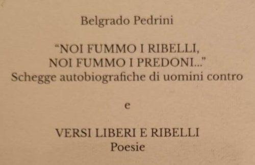 """Noi fummo i ribelli, noi fummo i predoni"", di Belgrado Pedrini"