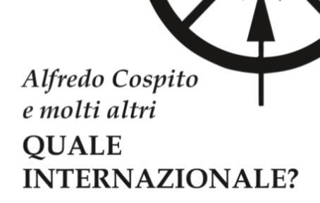 """È stato pubblicato il libro """"Quale internazionale?"""" di Alfredo Cospito e molti altri"""