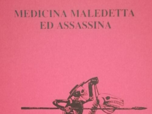 Medicina maledetta ed assassina. Riedizione disponibile